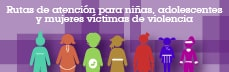 ¿Víctima de violencia?  Mira la ruta de atención
